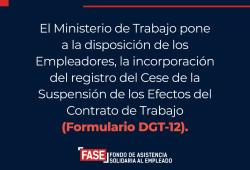 Ministerio de Trabajo informa al empleador  nuevo instructivo para cese de suspensión de los efectos del contrato de trabajo (Formulario DGT-12)